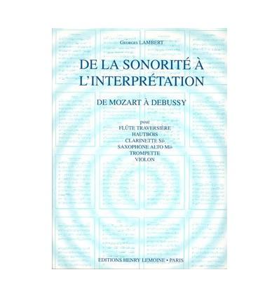 De la sonorité à l'interprétation Vol.2 de Mozart à Debussy
