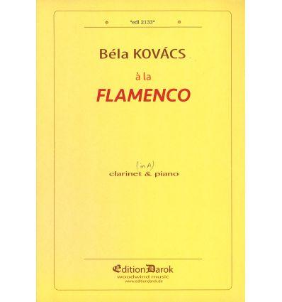 A la Flamenco (version cl. en la et piano)= Hommag...