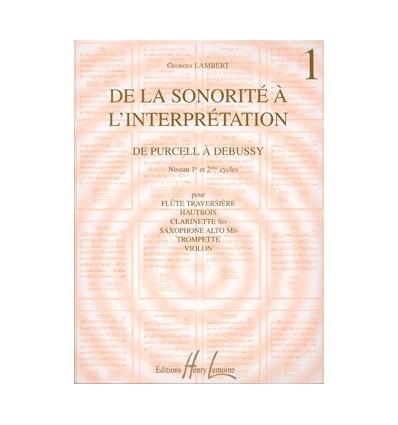 De la sonorité à l'interprétation Vol.1 de Purcell à Debussy