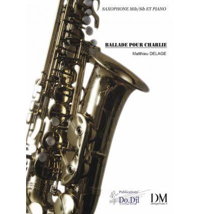 Ballade pour Charlie, sax (alto ou sop) et piano. ...