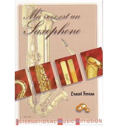 Ma voix est un saxophone (Livre). Principes de fon...