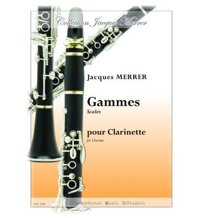 Gammes pour clarinette = Scales for clarinet. 2012...