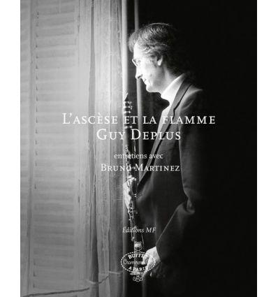 L'ascèse et la flamme: interview with Bruno Martin...