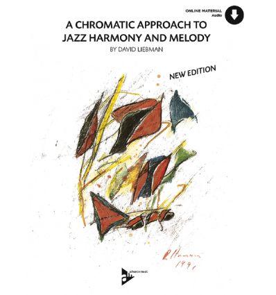 A chromatic approach to jazz harmony & melody