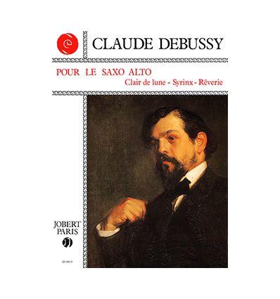 Debussy pour le saxo alto (Sax & piano, 3 pieces : Clair de lune, Syrinx, Reverie)