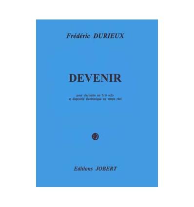 Devenir, pour cl. & dispositif électroacoustique. Score only. 1993, 17 mn PP