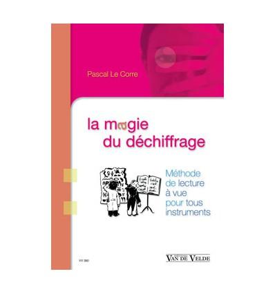 La magie du déchiffrage : Méthode de lecture à vue pour tous instruments, ed. Van de Velde PP