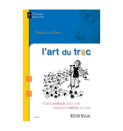 L'art du trac, guide pratique pour une meilleure maitrise du trac (Collection L'Homme musicien)146 p PP