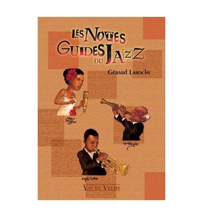 Les Notes guides du jazz, livre: hist., évol., caractéristiques musicales,musiciens-phares, courants PP