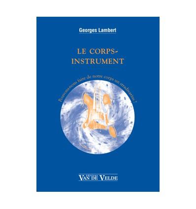 Le corps instrument, livre (postures, tensions, gestes, respiration, vécu pulsation et rythmes, etc) 70 pages